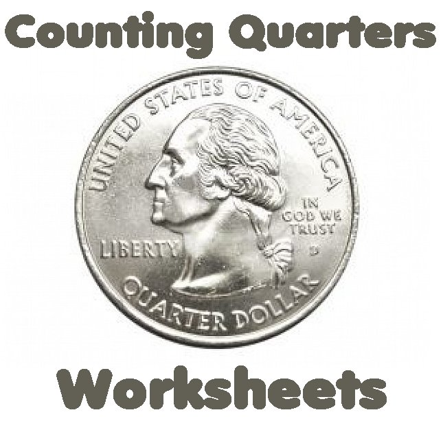 Counting Money Worksheets - Quarters
