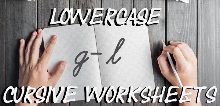 Cursive Handwriting Sheets:Lowercase G - L